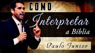 Regras Para Interpretar a Bíblia - Paulo Junior