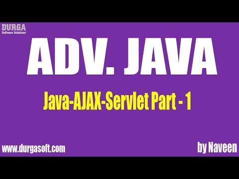 Adv Java-AJAX-Servlet-Part 1
