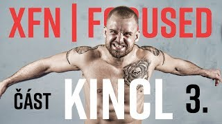 Patrik Kincl | Část 3. | XFN Focused