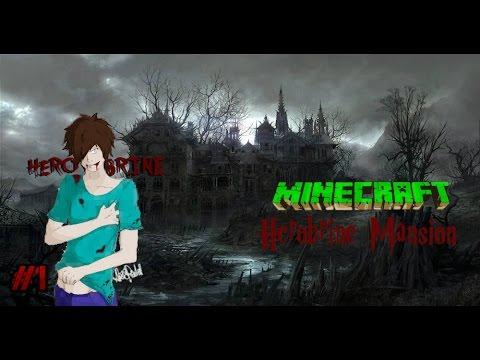 ПРОХОЖДЕНИЕ КАРТЫ Herobrine Mansion [Особняк Херобрина]  в Minecraft #1 - А давайте бояться вместе