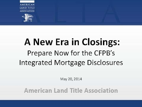 New Era In Closings Prepare Now for the CFPB's Integrated Mortgage Disclosures
