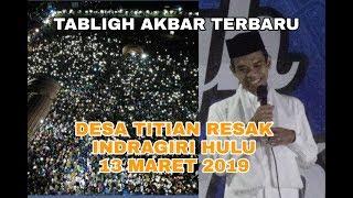 Tabligh Akbar Indragiri Hulu-titian Resak || Ustadz Abdul Somad Lc Ma