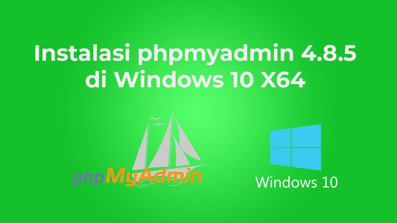 Instalasi phpmyadmin 4.8.5 di Windows 10 X64