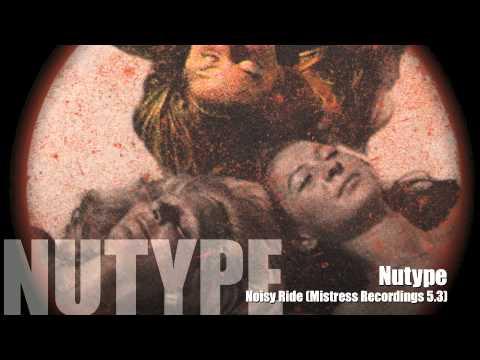 Nutype – Noisy Ride (Mistress Recordings 5.3 – The Redhead)