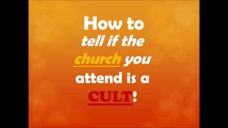 Top Ten ways to Tell if the Church you attend is a CULT!