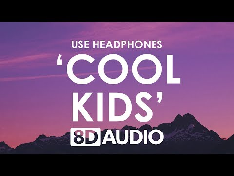 Echosmith - Cool Kids 8D  🎧