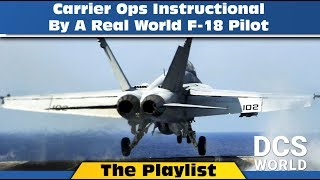 The Playlist: Carrier Ops Instructional By A Real World F-18 Pilot