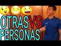 OTRAS PERSONAS VS YO