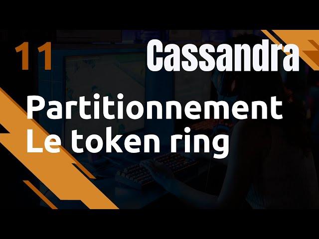 CASSANDRA - 11. TOKEN RING : LA CLEF DE PARTITIONNEMENT