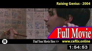Raising Genius (2004) Full Movie Online