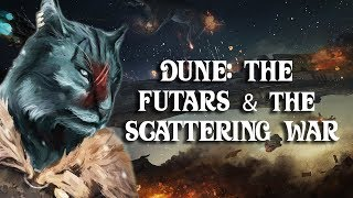 Dune: The Futars and The War of The Scattering