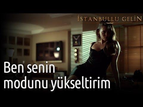 İstanbullu Gelin - Ben Senin Modunu Yükseltirim