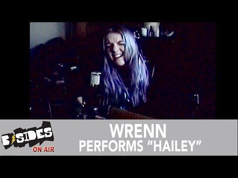 """WRENN Performs """"Hailey"""" Exclusively For B-Sides"""