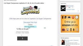 los super campeones capitulos 41, 42, 43, 44, 45 audio latino