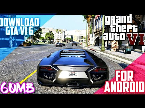 [60MB] How To Download & Install GTA 6 For Android (Mod)