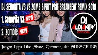 DJ SENORITA V3 VS ZOMBIE PRIT PRIT BREAKBEAT REMIX 2019 By Aldi - DJ ALDIAKEW OFFICIAL -