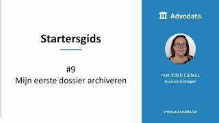 Startersgids #10 Mijn eerste dossier archiveren