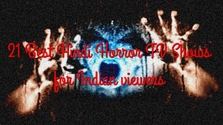 Video 21 Best Hindi Horror TV Shows for Indian Viewers : Television Dramas on Ghosts and Supernatural download MP3, 3GP, MP4, WEBM, AVI, FLV September 2017