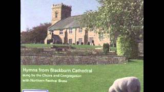 Thy Hand, O God has guided - Choirs of Blackburn Cathedral