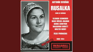 Rusalka, Op. 114, B. 203 (Sung in German) : Act II: Holla, hor much liebes Bubchen (Forster)