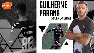 ⚽ GUILHERME PARANÁ / ZAGUEIRO / VOLANTE - Guilherme Henrique Paschoal dos Santos