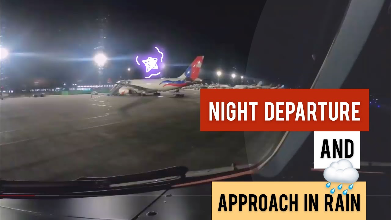 #NightDeparture/Approach in Rainy condition@Ktm