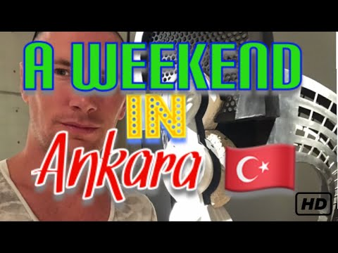 A weekend in Ankara - Turkey 🇹🇷