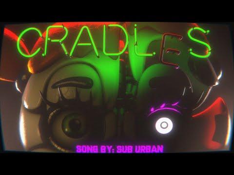 [SFM/FNAF] A Broken Mind  Cradles  By: Sub Urban