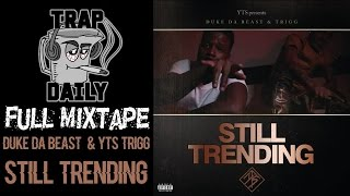 duke da beast yts trigg still trending full mixtape