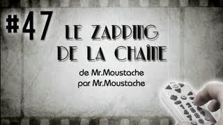 #47 Le Zapping de la Chaîne - Semaine du 24 juin 2013 [1 AN DE ZAPPING]