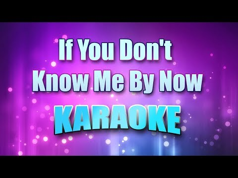 If You Don't Know Me By Now is listed (or ranked) 24 on the list The Best '90s Karaoke Songs