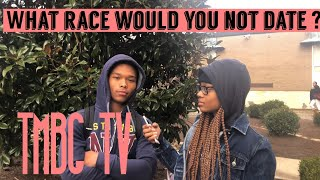 What race would you not date & why ? Pt. 1