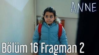 Anne 16. Bölüm 2. Fragman