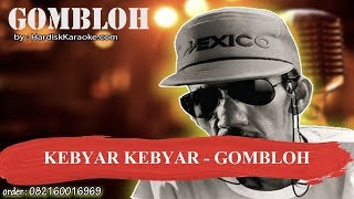Download lagu KEBYAR KEBYAR GOMBLOH Karaoke MP3