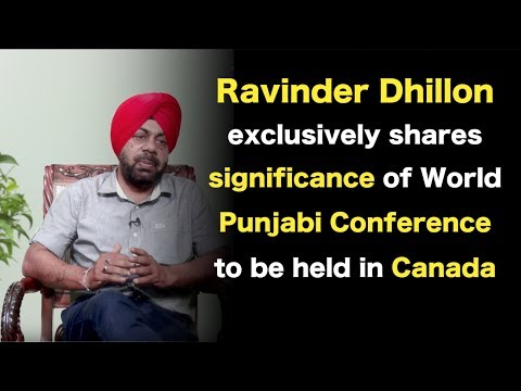 Ravinder Dhillon exclusively shares significance of World Punjabi Conference to be held in Canada