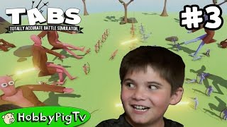 TABS Totally Accurate Battle Simulator Sandbox Episode 3 HobbyPigTV
