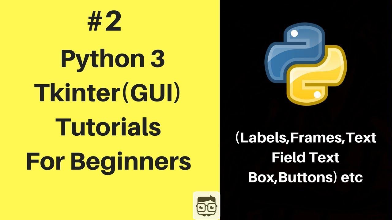 #2 Tkinter & Python 3 Tutorials For Absolute Beginners -  Labels,Frame,TextFields & Box