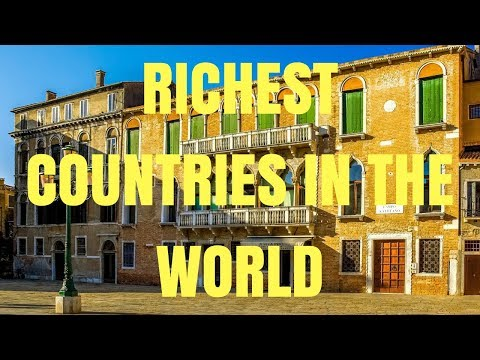 Top 10 Richest Countries in the World 2017 HD