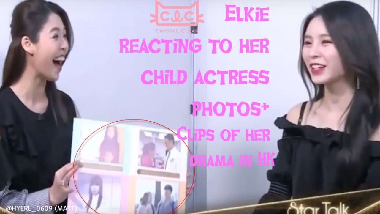[ENG] CLC Elkie reacting to her child actress photos+Clips of her drama in HK @ Star Talk HK