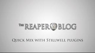 Quick Mix with Stillwell Plugins