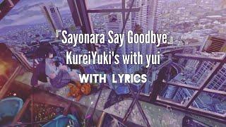 『サヨナラ SAY GOODBYE/Sayonara Say Goodbye』 クレイユーキーズ with yui/KureiYuki's with yui [JPN/ROM/ENG Lyrics]