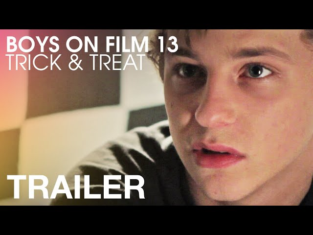 BOYS ON FILM 13: TRICK & TREAT - Trailer - Peccadillo