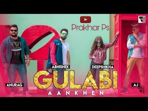 Gulabi Aankhe Jo teri dekhi | Deepshikha | Abhishek |Anurag | Aj | Devotees Insanos | Prakhar Ps
