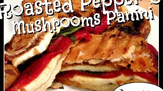 Roasted Pepper & Mushrooms Panini Recipe [day 128]