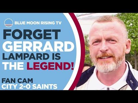 FORGET GERRARD, LAMPARD IS THE LEGEND! Manchester City 2-0 Southampton | FAN CAM