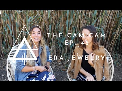 Influencers // Interview with ERA Jewelry // The CAM CAM Ep. 45