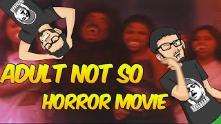 ADULT NOT SO HORROR MOVIE