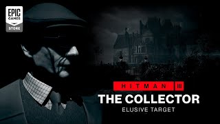 HITMAN 3: The Collector Elusive Target (Mission Briefing)