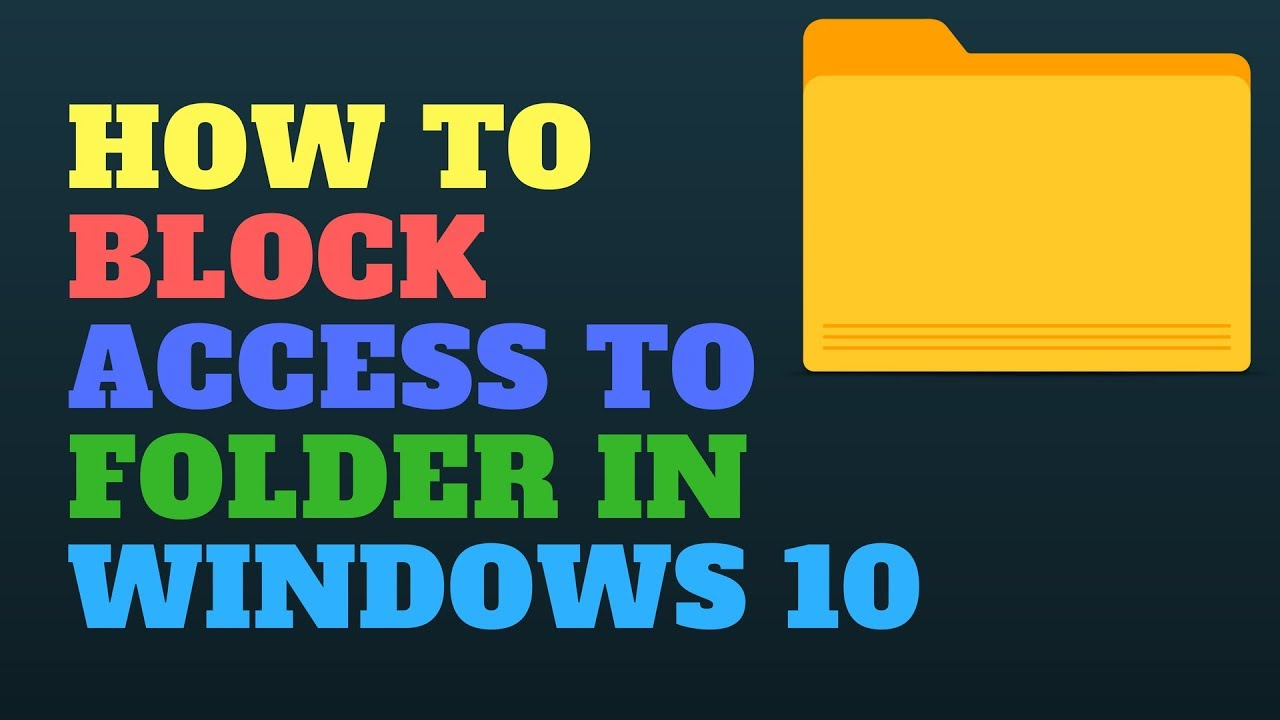 How to Block Access to Folder in Windows 10