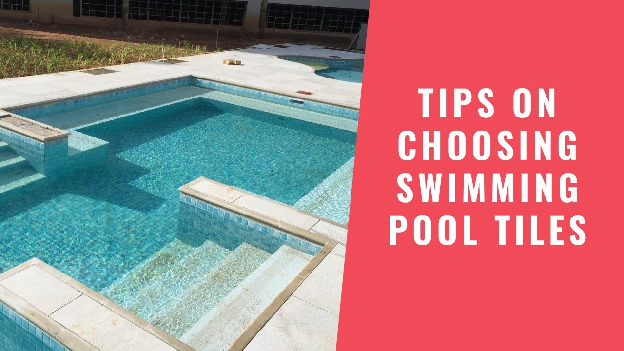 Tips on Choosing Swimming Pool Tiles